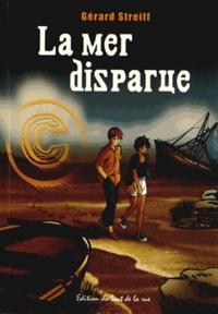 Gérard Streiff - La mer disparue.