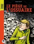 Gérard Streiff - Le piège de l'ossuaire.