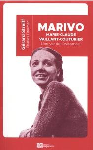 Gérard Streiff - Marivo, Marie-Claude Vaillant-Couturier - Une vie de résistance.