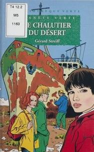 Gérard Streiff - Planète verte  : Le chalutier du désert.