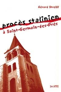 Gérard Streiff - Proces stalinien à Saint-Germain des pres.