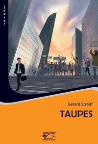 Gérard Streiff - Taupes.