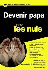 Gérard Strouk et Guénolée de Blignières Strouk - Devenir papa pour les nuls.