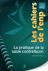Gérard Suissa - La pratique de la saisie-contrefaçon.