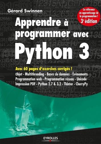 Apprendre à programmer avec Python 3 - Gérard Swinnen - 9782212029130 - 22,99 €