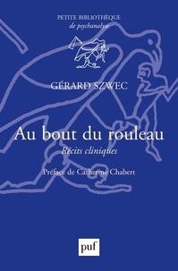 Gérard Szwec - Au bout du rouleau - Récits cliniques.