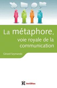 Galabria.be La métaphore, voie royale de la communication - Pour susciter l'adhésion, favoriser le changement, mémoriser, convaincre, réveiller... Image