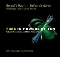 Time in Powers of Ten- Natural Phenomena and Their Timescales - Gerard't Hooft  