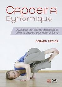 Gerard Taylor - Capoeira dynamique - Améliorer sa condition physique en capoeira et utiliser la capoeira pour rester en forme.