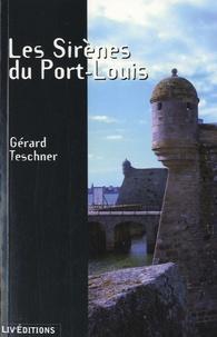Gérard Teschner - Les Sirènes du Port-Louis.
