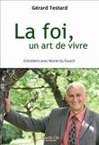 Gérard Testard - La foi, un don à vivre.