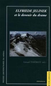 Gérard Thiériot - Elfriede Jelinek et le devenir du drame.