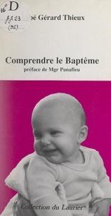 Gérard Thieux et Philippe Richard - Comprendre le baptême.