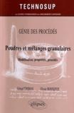 Gérard Thomas et Olivier Bonnefoy - Poudres et mélanges granulaires - Modélisation, propriétés, procédés.