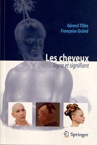 Gérard Tilles et Françoise Gründ - Les cheveux - Signe et signifiant.