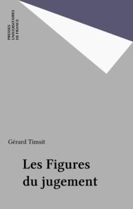 Gérard Timsit - Les figures du jugement.