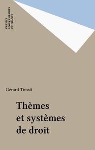 Gérard Timsit - Thèmes et systèmes de droit.