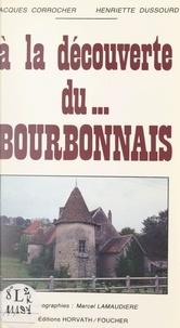 Gérard Tisserand et Jacques Corrocher - À la découverte du... Bourbonnais.