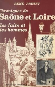 Gérard Tisserand et René Pretet - Chroniques de Saône-et-Loire (2) - Saône-et-Loire d'autrefois, des faits et des hommes....