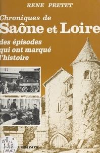Gérard Tisserand et René Pretet - Chroniques de Saône-et-Loire (3) - Des épisodes qui ont marqué l'histoire.