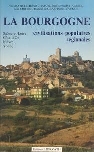 Gérard Tisserand et Yves Baticle - La Bourgogne : espace et société - Saône-et-Loire, Côte-d'Or, Nièvre, Yonne.