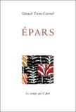 Gérard Titus-Carmel - Epars - Textes & poèmes 1990-2002.