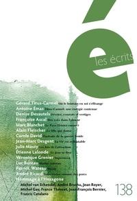 Gérard Titus-Carmel et Antoine Emaz - Les écrits. No. 138. Août 2013.