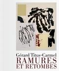 Gérard Titus-Carmel - Ramures et retombes.