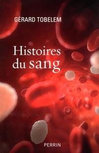Gérard Tobelem - Histoires du sang.
