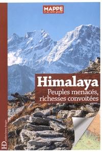 Gérard Toffin et Bernard Cosendai - Himalaya - Peuples menacés, richesses convoitées.