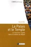 Gérard Toffin - Le Palais et le Temple - La fonction royale dans la vallée du Népal.