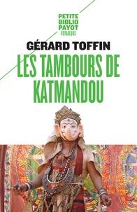 Gérard Toffin - Les tambours de Katmandou.