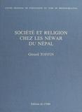 Gérard Toffin - Société et religion chez les Néwar du Népal.