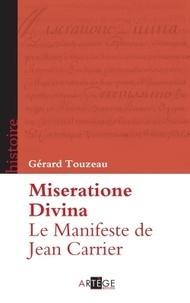 Gérard Touzeau - Miseratione Divina - Le Manifeste de Jean Carrier (1429).