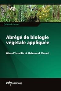 Gérard Tremblin et Abderrazak Marouf - Abrégé de biologie végétale appliquée.