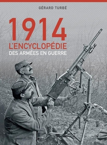 Gérard Turbé - Août-Septembre 1914 - Les armées en guerre.