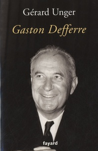 Gérard Unger - Gaston Defferre.