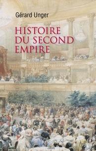 Gérard Unger - Histoire du Second Empire.