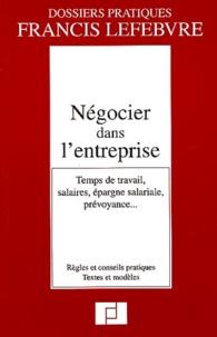 Gérard Vachet et  Francis Lefebvre - Négocier dans l'entreprise - Temps de travail, salaires, épargne salariale, prévoyance....