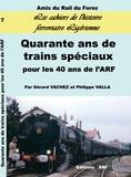 Gérard Vachez et Philippe Valla - Quarante ans de trains spéciaux - Pour les 40 ans de l'ARF.