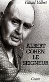Gérard Valbert - Albert Cohen, le seigneur.