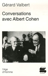 Gérard Valbert - Conversations avec Albert Cohen.