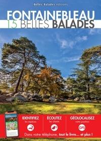 Gérard Vallée et Philippe Lustrat - Fontainebleau - 15 belles balades.