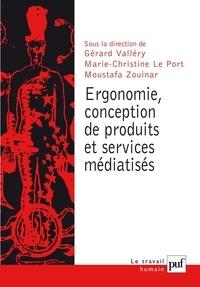Gérard Vallery et Marie-Christine Le Port - Ergonomie et conception de produit et de services médiatisés.