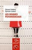 Gérard Vallery et Sylvain Leduc - Les risques psychosociaux.