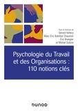 Gérard Vallery et Marc-Eric Bobillier Chaumon - Psychologie du Travail et des Organisations - 110 notions clés.