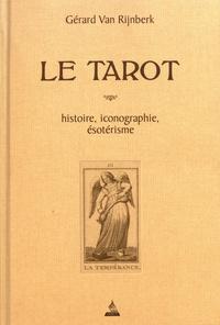 Livres gratuits téléchargés Le tarot  - Histoire, iconographie, ésotérisme par Gérard Van Rijnberk PDF CHM RTF