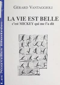 Gérard Vantaggioli et Eva Platek - La vie est belle, c'est Mickey qui me l'a dit.