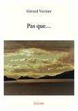 Gérard Varnier - Pas que….
