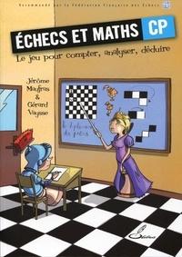 Gérard Vaysse et Jérôme Maufras - Echecs et maths CP - Le jeu pour compter, analyser, déduire.